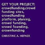 Get Your Project | Christine A. Hefner