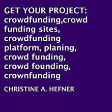 Get Your Project (       UNABRIDGED) by Christine A. Hefner Narrated by Robert McCoy