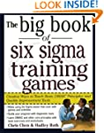 The Big Book of Six Sigma Training Ga...
