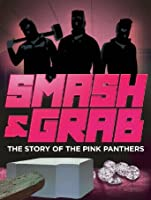 Smash & Grab: The Story of the Pink Panthers [HD]