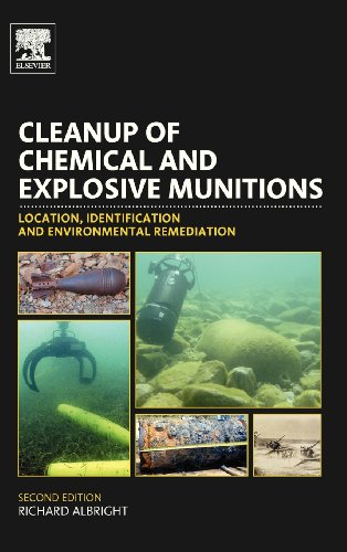 Cleanup Of Chemical And Explosive Munitions, Second Edition: Location, Identification And Environmental Remediation