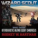 Wizard Scout: Intergalactic Wizard Scout Chronicles, Book 3 Audiobook by Rodney Hartman Narrated by Guy Williams