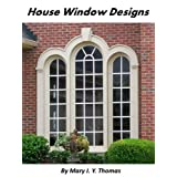 House Window Designs: Many Stunning Photos of Home Windows