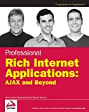 Dana Moore Professional Rich Internet Applications: AJAX and Beyond (Programmer to Programmer)