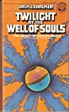 Twilight at the Well of Souls (Saga of the Well World, Vol. 5) (0345283686) by Chalker, Jack L.