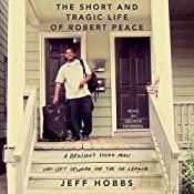 The Short and Tragic Life of Robert Peace: A Brilliant Young Man Who Left Newark for the Ivy League | [Jeff Hobbs]