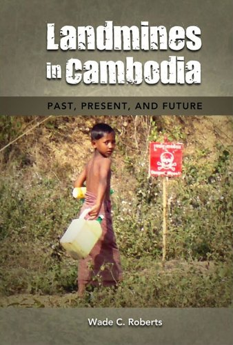 Wade C. Roberts - Landmines in Cambodia: Past, Present, and Future, Student Edition (English Edition)