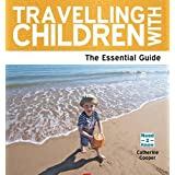Travelling with Children - A Parent's Guide (Need 2 Know)by Catherine Cooper