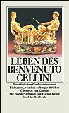 Leben des Benvenuto Cellini, florentinischen Goldschmieds und Bildhauers: von ihm selbst geschrieben