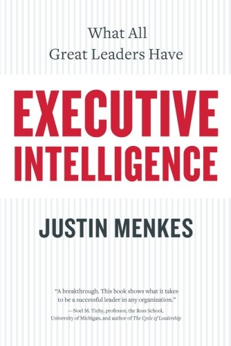 executive-intelligence-what-all-great-leaders-have