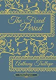 Anthony Trollope The Fixed Period (Another Leaf Press)