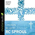Chosen by God Audiobook by R. C. Sproul Narrated by Tom Parks