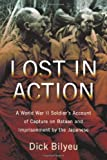 img - for Lost in Action: A World War II Soldier's Account of Capture on Bataan and Imprisonment by the Japanese Reprint edition by Dick Bilyeu (2011) Paperback book / textbook / text book