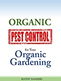 Organic Pest Control for Your Organic Gardening