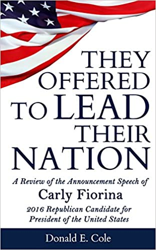They Offered to Lead Their Nation: A Review of the Announcement Speech of Carly Fiorina 2016 Republican Candidate for President of the United States