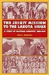 The Jesuit Mission to the Lakota Siou...