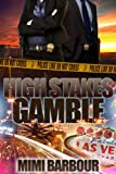 High Stakes Gamble: Book #4 - Full-length (Hot Romance & Powerful Suspense - Vegas Series)