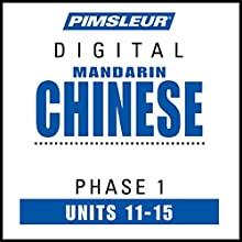 Chinese (Man) Phase 1, Unit 11-15: Learn to Speak and Understand Mandarin Chinese with Pimsleur Language Programs  by  Pimsleur Narrated by  uncredited
