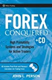 img - for By John L. Person Forex Conquered: High Probability Systems and Strategies for Active Traders [Hardcover] book / textbook / text book