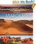 Highlights Marokko: Die 50 Ziele, die...