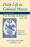 Daily Life in Colonial Mexico: The Journey of Friar Ilarione da Bergamo, 1761–1768 (American Exploration and Travel Series)
