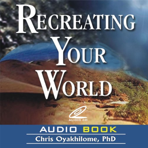 Recreating Your World, by Rev. Chris Oyakhilome PhD