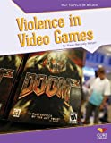 Violence in Video Games (Hot Topics in Media)