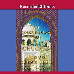The Golden Dream of Carlo Chuchio Audiobook