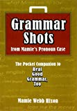 img - for Grammar Shots From Mamie's Pronoun Case - The Pocket Companion to Real Good Gram book / textbook / text book