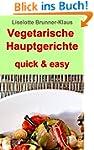 Vegetarische Hauptgerichte quick & ea...
