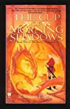 The Cup of Morning Shadows (Twelve Treasures) (0886776716) by Edghill, Rosemary