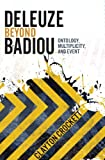 Deleuze Beyond Badiou (Insurrections: Critical Studies in Religion, Politics, and Culture)