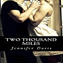 Two Thousand Miles Audiobook by Jennifer Davis Narrated by Meghan Kelly