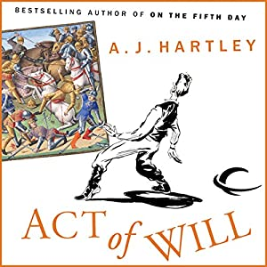 Act of Will | [A. J. Hartley]