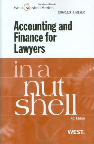 Accounting and Finance for Lawyers in a Nutshell, 4th Edition (In a Nutshell (West Publishing))