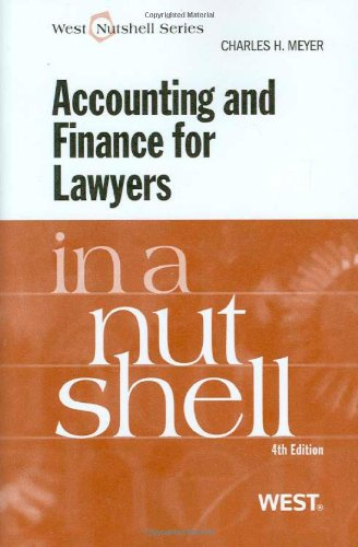 Accounting and Finance for Lawyers in a Nutshell, 4th Edition (West Nutshell Series)