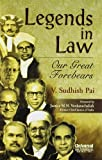 Sudhish Pai Legends in Law: Our Great Forebears