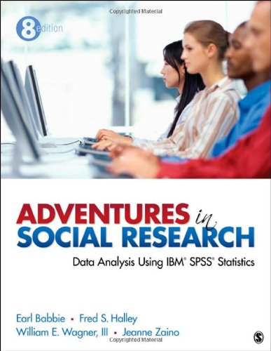 Adventures in Social Research: Data Analysis Using IBM® SPSS®...