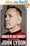 Anger is an Energy: My Life Uncensore...
