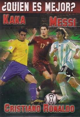 Kaka, Messi o Cristiano Ronaldo, Quien es mejor?
