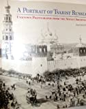 img - for A Portrait of Tsarist Russia: Unknown Photographs from the Soviet Archives book / textbook / text book