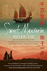 Sweet Mandarin : the courageous true story of three generations of Chinese women and their journey from East to West