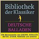 Deutsche Balladen (Bibliothek der Klassiker) Hörbuch von Johann Wolfgang von Goethe, Friedrich Schiller, Theodor Storm, Theodor Fontane Gesprochen von: Jürgen Fritsche