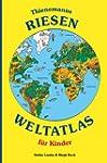 Thienemanns Riesen-Weltatlas f�r Kinder