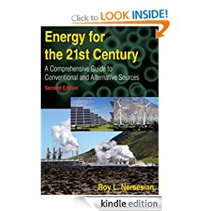 Energy for the 21st Century: A Comprehensive Guide to Conventional and Alternative Sources Roy L. Neresesian