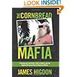 The Cornbread Mafia: A Homegrown Syndicate's Code of Silence and the Biggest Marijuana Bust in American History...