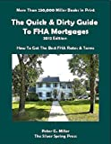 2012 Edition -- The Quick & Dirty Guide To FHA Mortgages (Quick and Dirty Books CollectionTM)