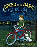 img - for Speed of the Dark: Toc Do Cua Bong Dem : Babl Children's Books in Vietnamese and English (Vietnamese Edition) book / textbook / text book