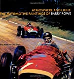 img - for Atmosphere and Light: The Automotive Paintings of Barry Rowe book / textbook / text book