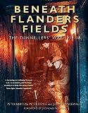 Beneath Flanders Fields: The Tunnellers War 1914-18